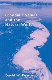 Book Economic Values and the Natural World by David W. Pearce