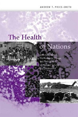 Book The Health of Nations: Infectious Disease, Environmental Change, And Their Effects On National… by Andrew T. Price-smith
