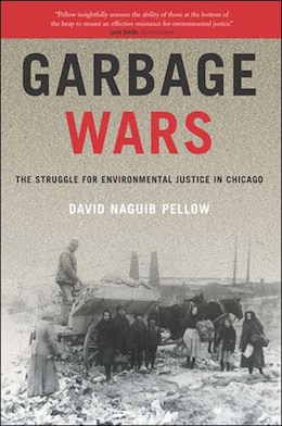 Book Garbage Wars: The Struggle For Environmental Justice In Chicago by David Naguib Pellow