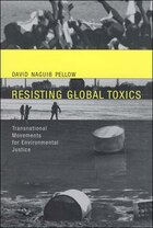 Resisting Global Toxics: Transnational Movements For Environmental Justice
