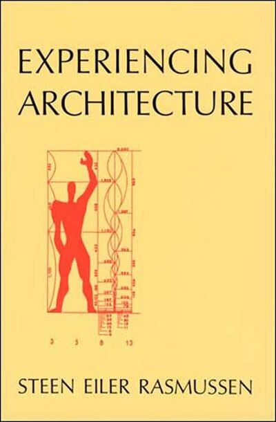 Experiencing Architecture, Second Edition by Steen Eiler Rasmussen
