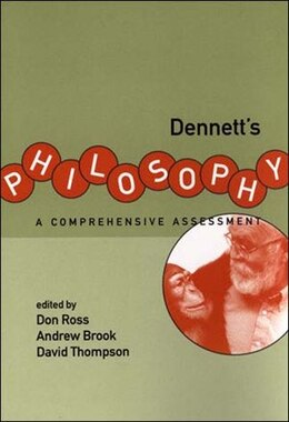Book Dennett's Philosophy: A Comprehensive Assessment by Don Ross