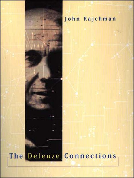 The Deleuze Connections by John Rajchman