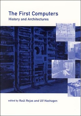Book The First Computers: History and Architectures by Raúl Rojas
