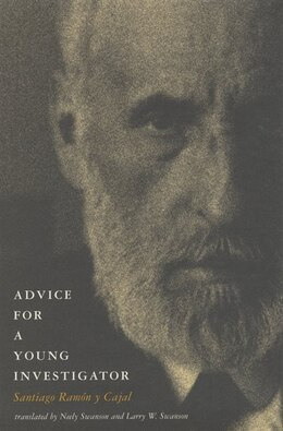 Book Advice For A Young Investigator by Santiago Ram=n y Cajal