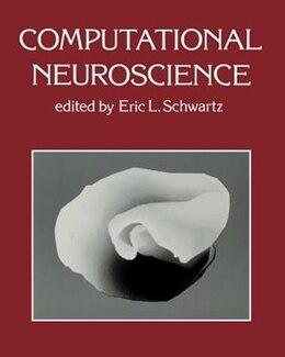 Book Computational Neuroscience by Eric L. Schwartz