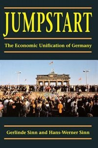 Book Jumpstart: The Economic Unification of Germany by Gerlinde Sinn