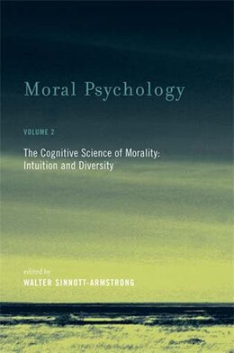 Book Moral Psychology: The Cognitive Science Of Morality: Intuition And Diversity by Walter Sinnott-armstrong