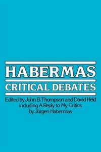 Book Habermas: Critical Debates by John B Thompson