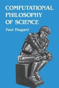 Book Computational Philosophy of Science by Paul Thagard