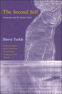Book The Second Self: Computers and the Human Spirit by Sherry Turkle