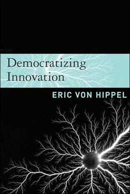Book Democratizing Innovation by Eric von Hippel