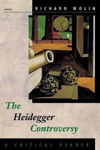 The Heidegger Controversy: A Critical Reader by Richard Wolin