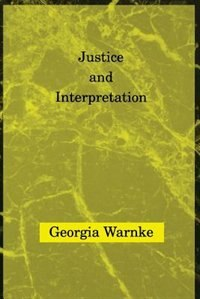 Book Justice and Interpretation by Georgia Warnke