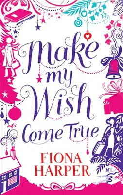 Book MAKE MY WISH COME TRUE by Fiona Harper