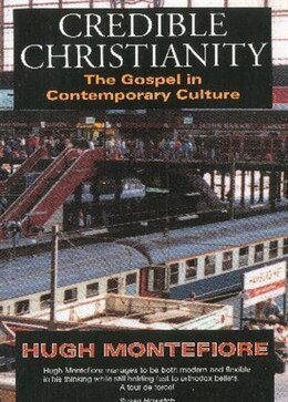 Book Credible Christianity by Hugh Montefiore