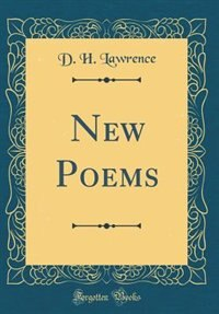 New Poems (Classic Reprint) by D. H. Lawrence