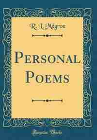 Personal Poems (Classic Reprint) by R. L. Mégroz