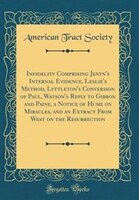 Infidelity Comprising Jenyn's Internal Evidence, Leslie's Method, Lyttleton's Conversion of Paul…