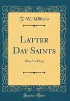 Latter Day Saints: Who Are They? (Classic Reprint)