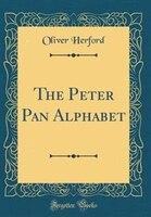 The Peter Pan Alphabet (Classic Reprint)