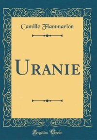 Uranie (Classic Reprint) by Camille Flammarion