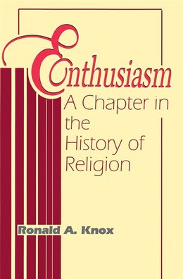 Book Enthusiasm: A Chapter in the History of Religion by Ronald A. Knox