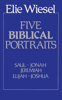 Book Five Biblical Portraits: Theology by Elie Wiesel