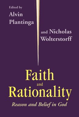 Book Faith And Rationality: Reason And Belief In God by Alvin Plantinga