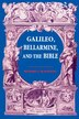 Galileo, Bellarmine, And The Bible: Theology