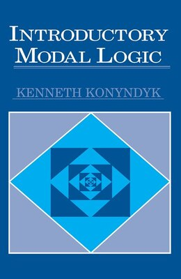 Book Introductory Modal Logic by Kenneth J., Jr. Konyndyk