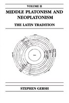 Middle Platonism And Neoplatonism, Volume 2: The Latin Tradition