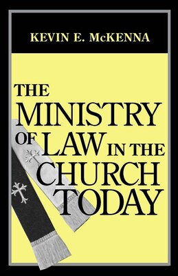Book The Ministry of Law in the Church Today by Kevin E. Mckenna
