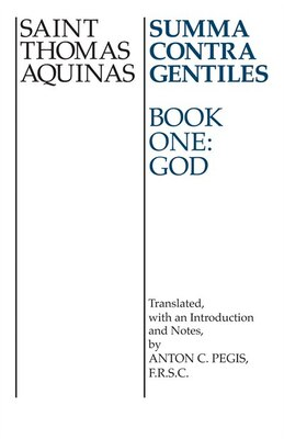 Book Summa Contra Gentiles Bk 1: Book One God by St. Thomas Aquinas