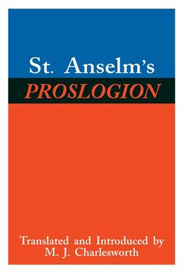 Book St. Anselm's Proslogion: With A Reply On Behalf Of The Fool By Gaunilo And The Author's Reply To… by St. Anselm