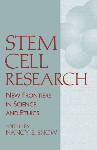 Stem Cell Research: New Frontiers In Science And Ethics by Nancy E. Snow