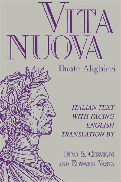 Vita Nuova: Italian Text With Facing English Translation by Dante Alighieri
