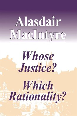 Book Whose Justice? Which Rationality? by Alasdair MacIntyre