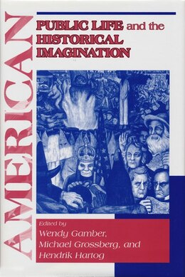 Book American Public Life Historical Imagin by Wendy Gamber
