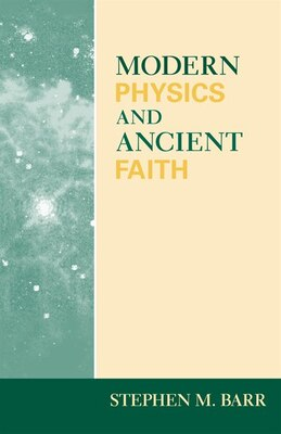 Book Modern Physics And Ancient Faith by Stephen M Barr
