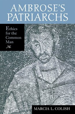 Book Ambrose's Patriarchs: Ethics For The Common Man by Marcia L Colish