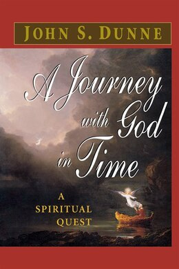 Book A Journey With God In Time: A Spiritual Quest by John S. Dunne