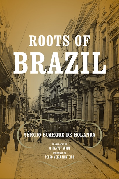 Roots Of Brazil by Sérgio Buarque De Holanda