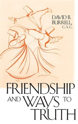 Book Friendship Ways To Truth by Fr David B., C.s.c. Burrell