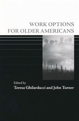 Book Work Options for Older Americans by Teresa Ghilarducci