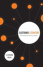 Electronic Literature: New Horizons for the Literary