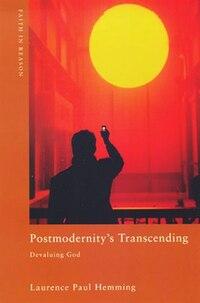 Postmodernity's Transcending: Devaluing God