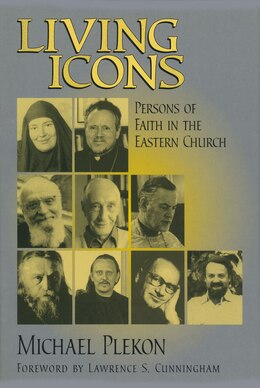 Book Living Icons: Persons Of Faith In The Eastern Church by Plekon