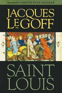 Book Saint Louis by Jacques Le Goff