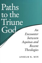 Paths To The Triune God: An Encounter Between Aquinas And Recent Theologies